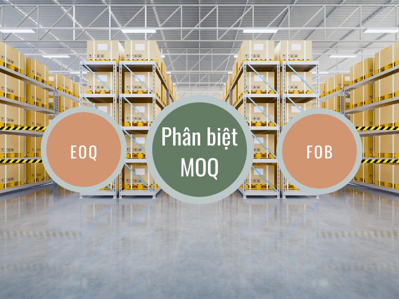 phan-biet-moq-eoq-fob